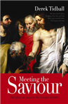 Meeting the Saviour: The Glory of Jesus in the Gospel of John
