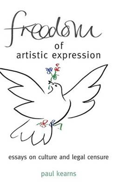 Freedom of Artistic Expression: Essays on Culture and Legal Censure