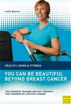 You Can Be Beautiful Beyond Breast Cancer: Health, Aging & Fitness