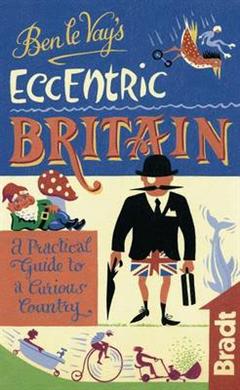Ben le Vay\'s Eccentric Britain