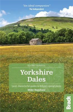 Yorkshire Dales: Local, characterful guides to Britain\'s Special Places