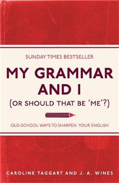 My Grammar and I Or Should That Be 'Me'?