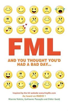 FML: And You Thought You\'d Had a Bad Day...