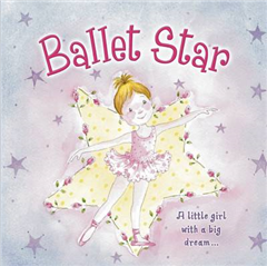Ballet Star: A Little Girl with a Big Dream