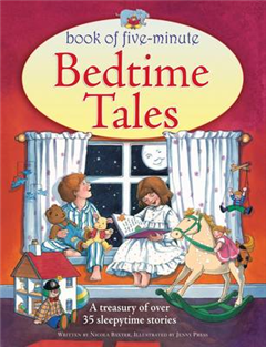 Five-minute Bedtime Tales: a Treasury of Over 35 Sleepytime Stories