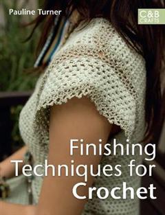 Finishing Techniques for Crochet