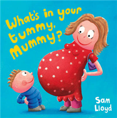 What\'s in Your Tummy Mummy?