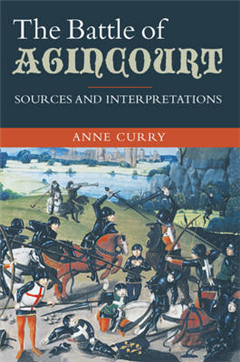 Battle of Agincourt: Sources and Interpretations