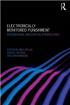 Electronically Monitored Punishment: International and Critical Perspectives