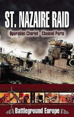St Nazaire Raid : Operation Chariot - 1942