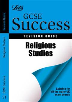 Letts GCSE Revision Success - Religious Studies: Revision Guide