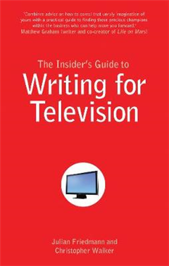 The Insider\'s Guide to Writing for Television