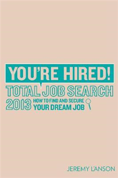 You\'re Hired! Total Job Search 2013