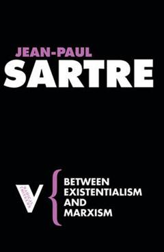 Between Existentialism and Marxism