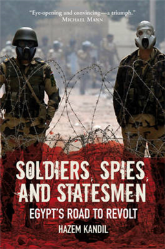 Soldiers, Spies and Statesmen: Egypt\'s Road to Revolt