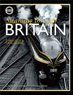 Steaming Through Britain: A History of the Nation\'s Railways