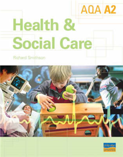 A2 AQA Health and Social Care: Textbook