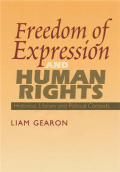 Freedom of Expression and Human Rights: Historical, Literary and Political Contexts