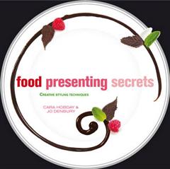 Food Presenting Secrets: Creative Styling Techniques