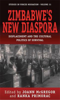 Zimbabwe\'s New Diaspora: Displacement and the Cultural Politics of Survival