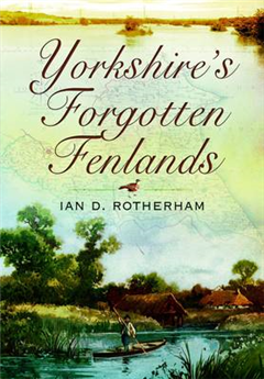 Yorkshire\'s Forgotten Fenlands