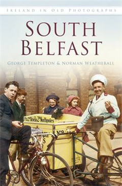 South Belfast: Ireland in Old Photographs