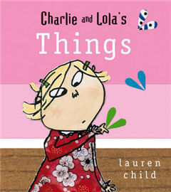 Charlie and Lola's Things