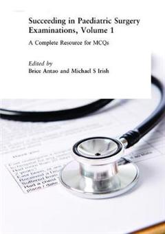Succeeding in Paediatric Surgery Examinations, Volume 1