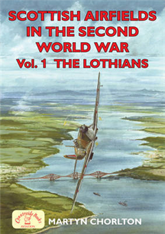 Scottish Airfields in the Second World War: v. 1: Lothians