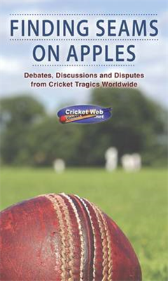 Finding Seams on Apples: Debates, Discussions and Disputes from Cricket Tragics Worldwide
