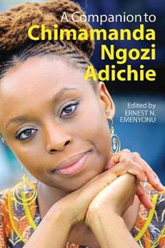 Companion to Chimamanda Ngozi Adichie