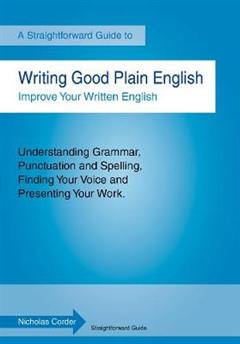 Writing Good Plain English: A Straightforward Guide