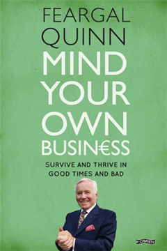 Mind Your Own Business: Survive and Thrive in Good Times and Bad