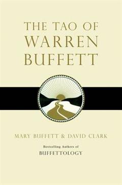 The Tao of Warren Buffett: Warren Buffett\'s Words of Wisdom
