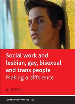Social work and lesbian, gay, bisexual and trans people: Making a difference