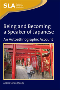 Being and Becoming a Speaker of Japanese: An Autoethnographic Account