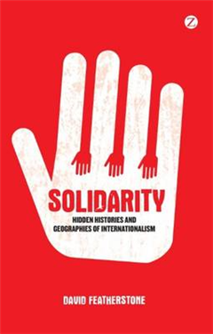 Solidarity: Hidden Histories and Geographies of Internationalism