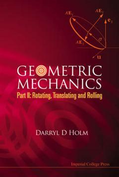 Geometric Mechanics: Pt. II: Rotating, Translating and Rolling