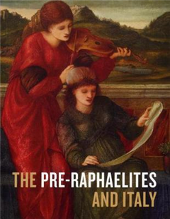 The Pre-Raphaelites and Italy