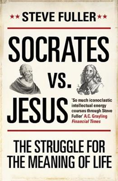 Socrates vs. Jesus: The Struggle for the Meaning of Life