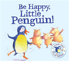Be Happy Little Penguin...I Wish I Could Dance: A Story About Being Happy