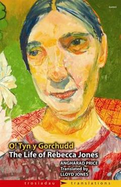 Trosiadau/Translations: The Life of Rebecca Jones/O! Tyn y Gorchudd
