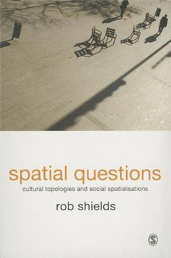 Spatial Questions: Cultural Topologies and Social Spatialisation