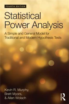 Statistical Power Analysis: A Simple and General Model for Traditional and Modern Hypothesis Tests, Fourth Edition