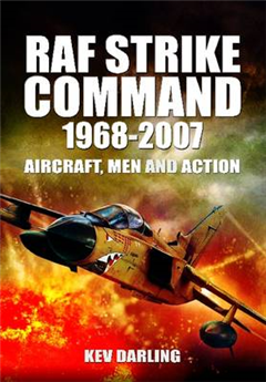 RAF Strike Command 1968 -2007: Aircraft, Men and Action