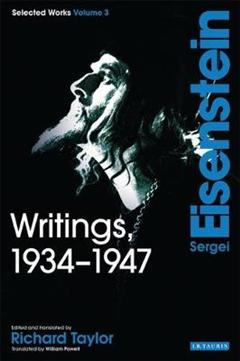 Writings, 1934-1947: Sergei Eisenstein Selected Works: v. 3