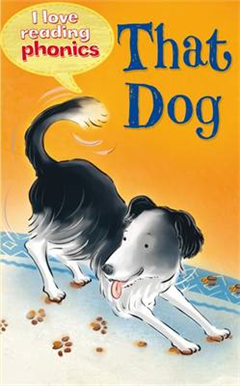 I Love Reading Phonics Level 2: That Dog
