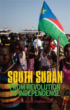 South Sudan: From Revolution to Independence