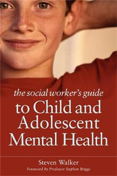 Social Worker's Guide to Child and Adolescent Mental Health