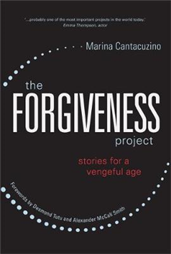 The Forgiveness Project: Stories for a Vengeful Age